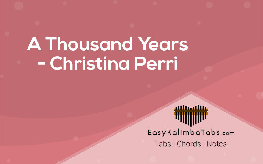A Thousand Years Kalimba Tabs and Chords by Christina Perri
