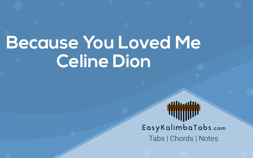 Because You Loved Me Kalimba Tabs and Chords