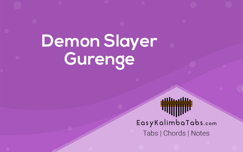 Demon Slayer Gurenge Kalimba Tabs and Chords
