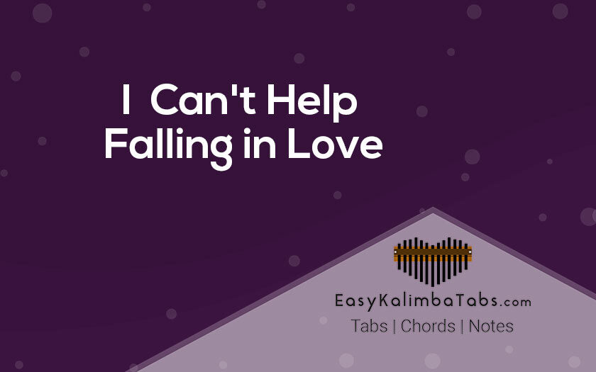 I Can't Help Falling In Love Kalimba Tabs and Chords