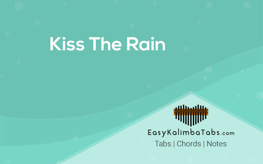 Kiss The Rain Kalimba Tabs and Chords