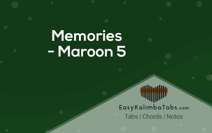 Memories Kalimba Tabs and Chords