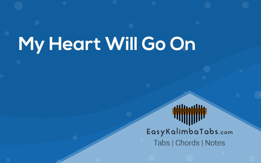 My Heart Will Go On Kalimba Tabs and Chords