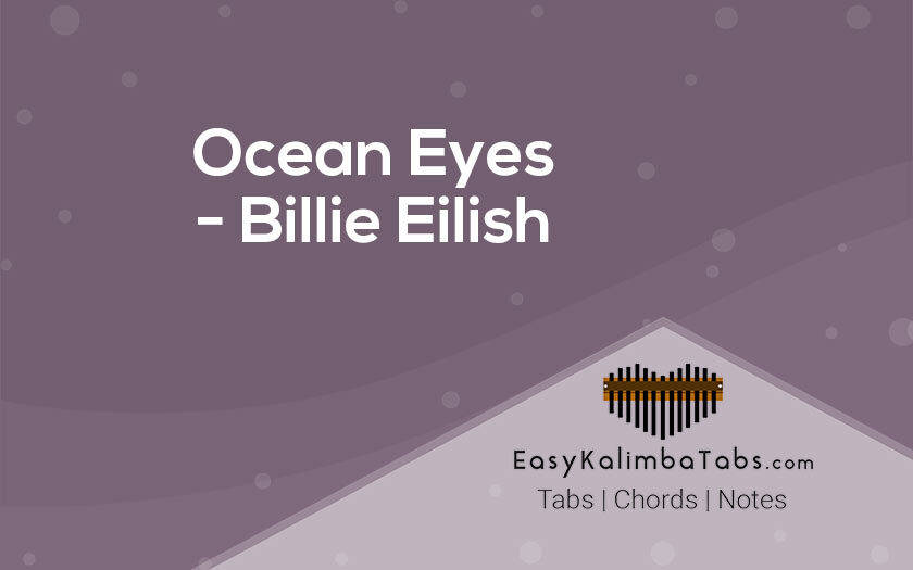 Ocean Eyes Kalimba Tabs and Chords