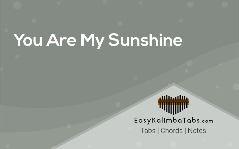 You Are My Sunshine Kalimba Tabs and Chords