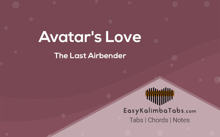Avatar Love Kalimba Tabs - The Last Airbender