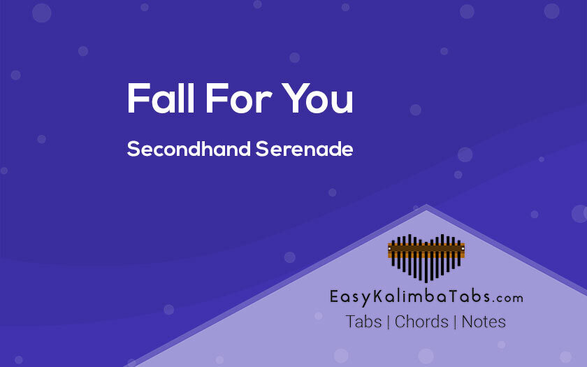 Fall For You Kalimba Tabs | Secondhand Serenade