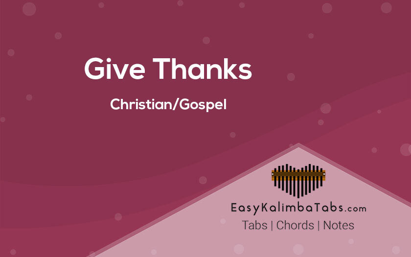 Give Thanks Kalimba Tabs