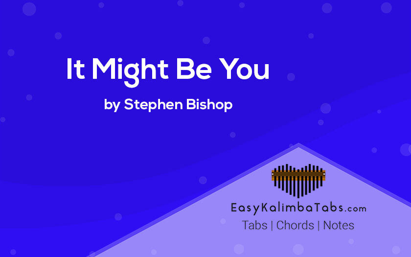 It Might Be You Kalimba Tabs by Stephen Bishop