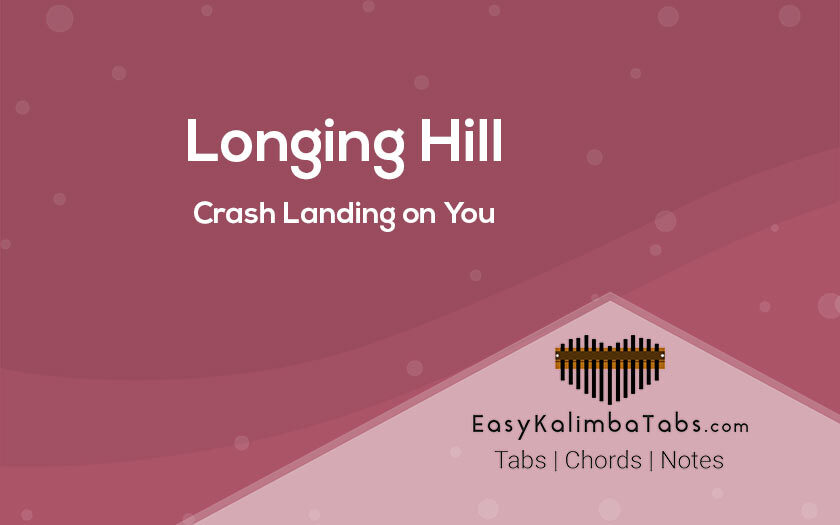 Longing Hill Kalimba Tabs - Crash Landing on You