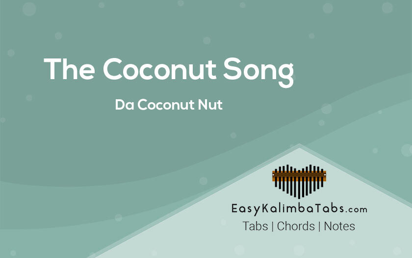 The Coconut Song Kalimba Tabs