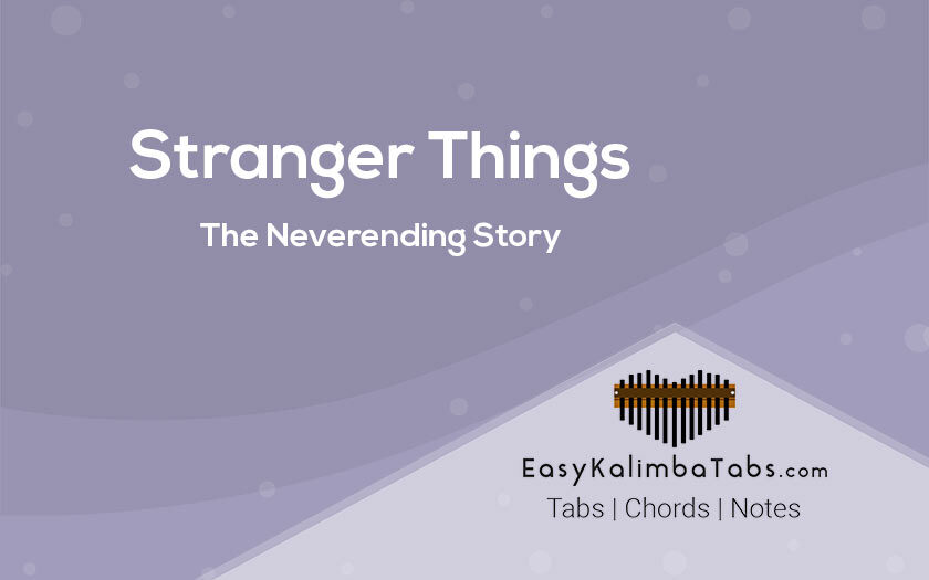 The Neverending Story Kalimba Tabs - Stranger Things