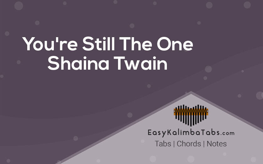 You are Still The One Kalimba Tabs and Chords