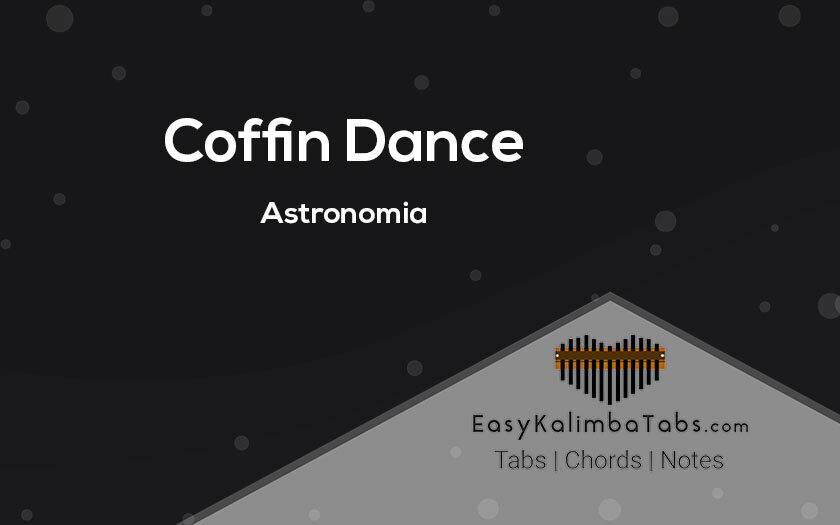 Coffin Dance Kalimba Tabs and Chords