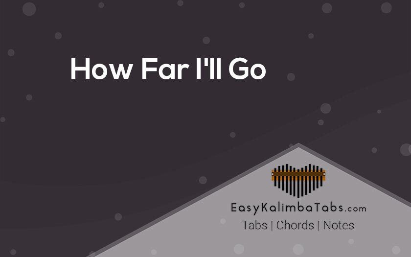 How Far I will Go Kalimba Tabs