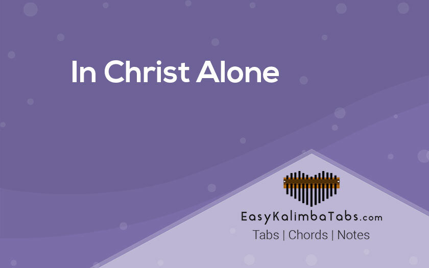 In Christ Alone Kalimba Tabs