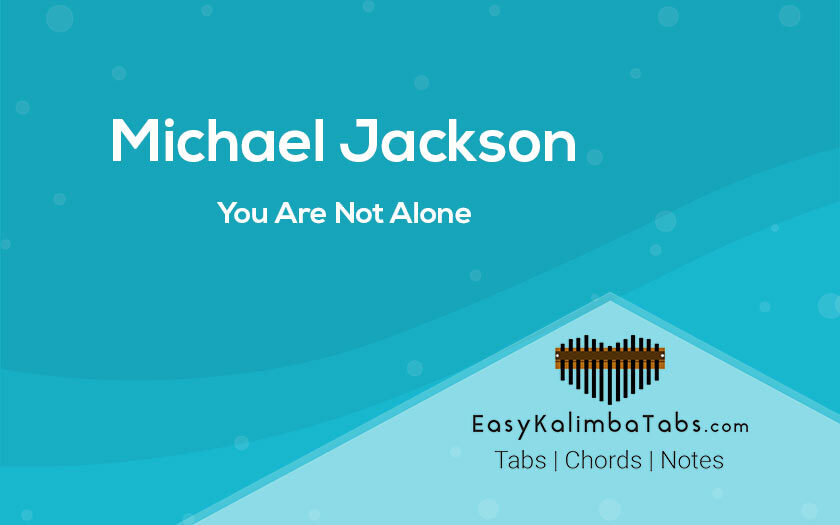 Michael Jackson You Are Not Alone Kalimba Tabs