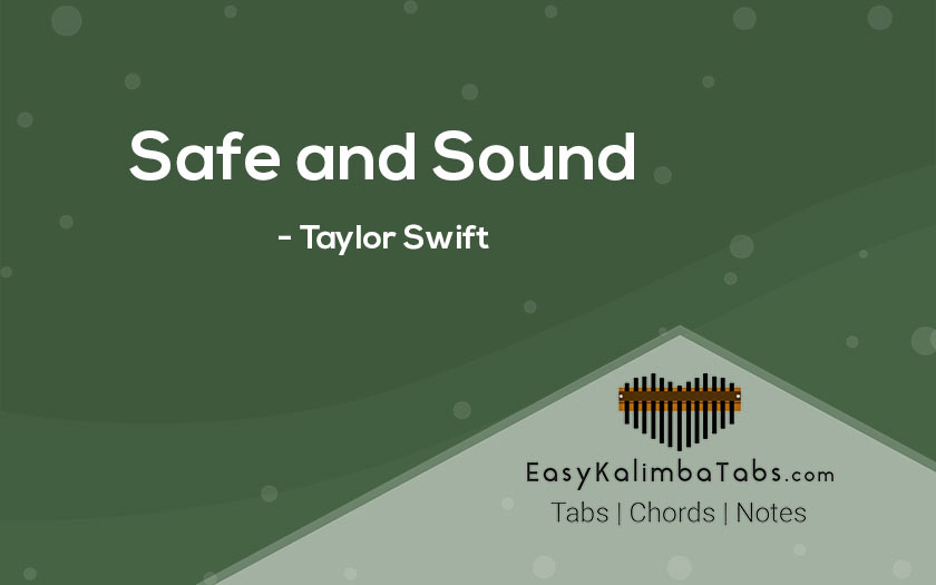 Safe And Sound Kalimba Tabs Chords By Taylor Swift Easy Kalimba Tabs