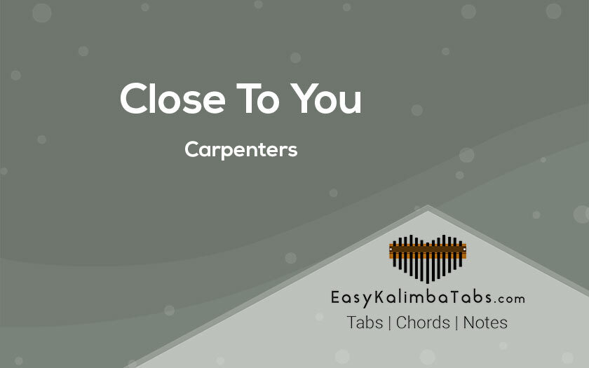 Close To You Kalimba Tabs and Chords