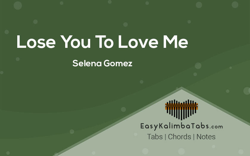 Lose You To Love Me Kalimba Tabs and Chords