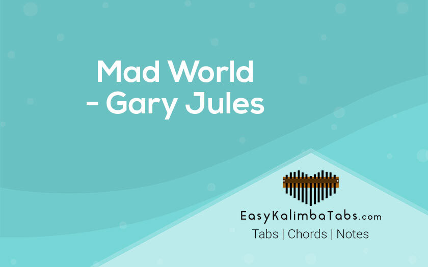 Mad World Kalimba Tabs and Chords