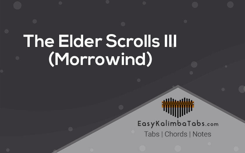 Morrowind The Elder Scrolls Kalimba Tabs and Chords