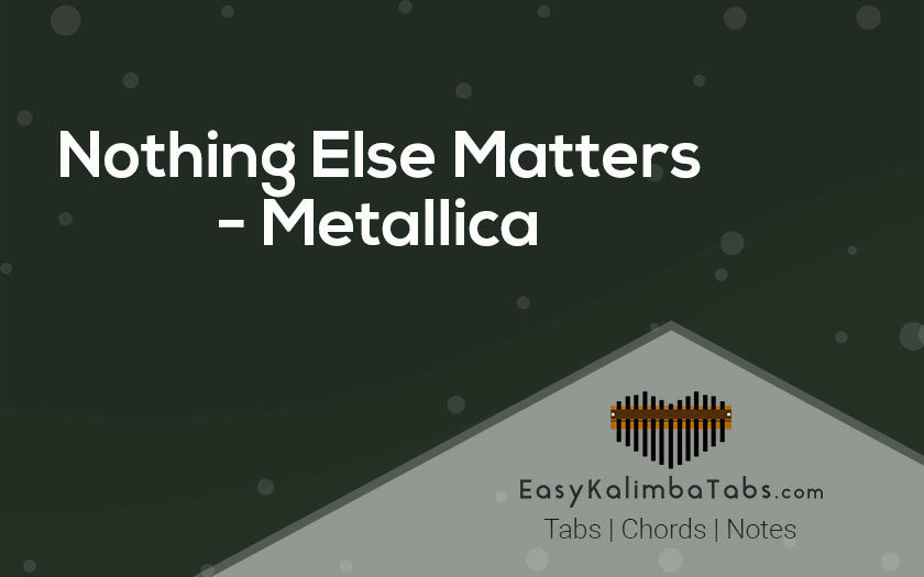 Nothing Else Matters Kalimba Tabs and Chords