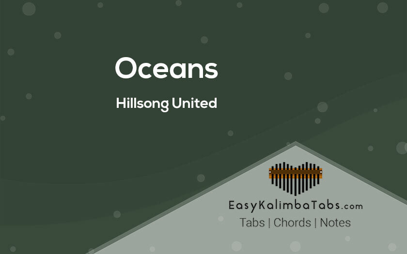 Oceans Kalimba Tabs and Chords by HillSong