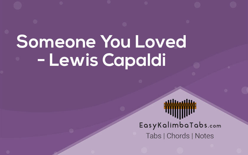 Someone You Loved Kalimba Tabs and Chords