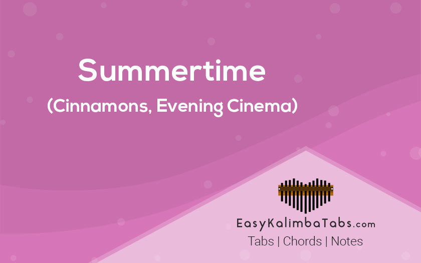 Summertime Kalimba Tabs and Chords by Cinnamons and Evening Cinema
