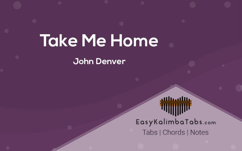Take Me Home Kalimba Tabs and Chords
