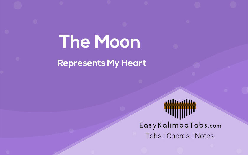 The Moon Represents My Heart Kalimba Tabs and Chords