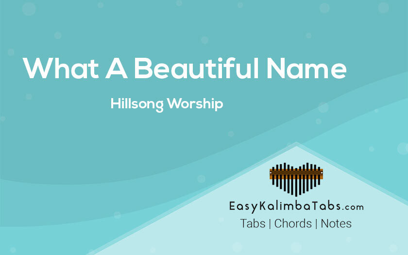 What a Beautiful Name Kalimba Tabs and Chords