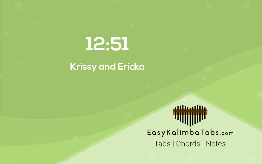 12:51 Kalimba Tabs and Chords