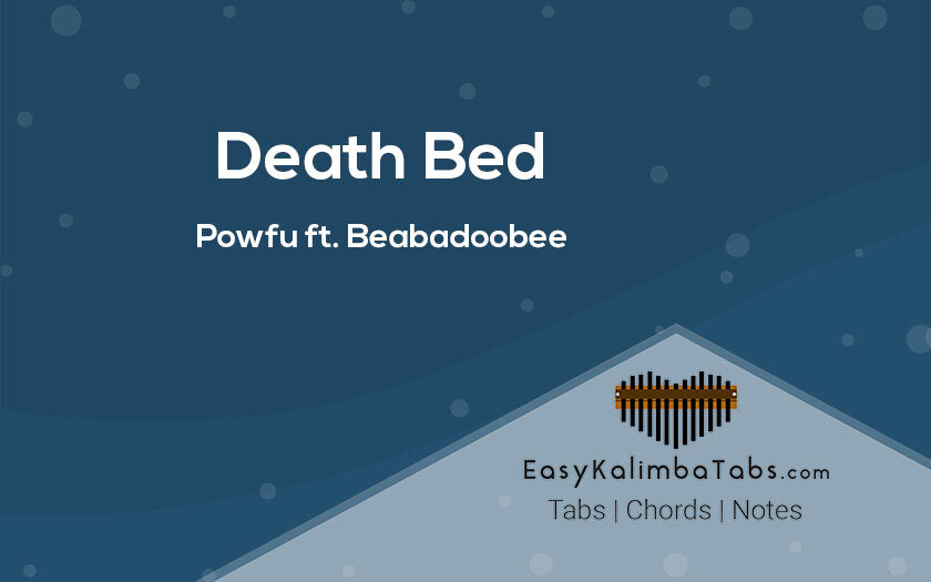 Death Bed Kalimba Tabs and Chords