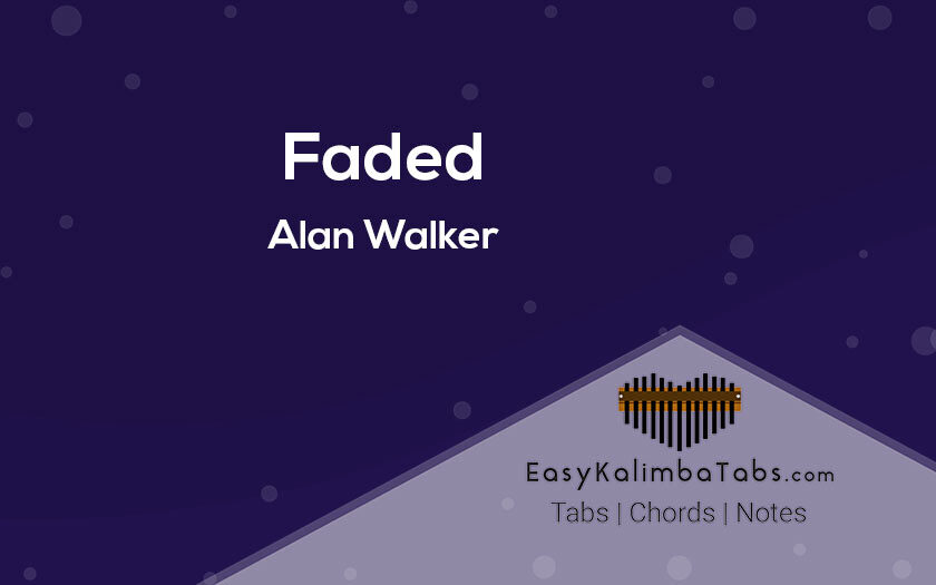 Faded Kalimba Tabs and Chords by Alan Walker
