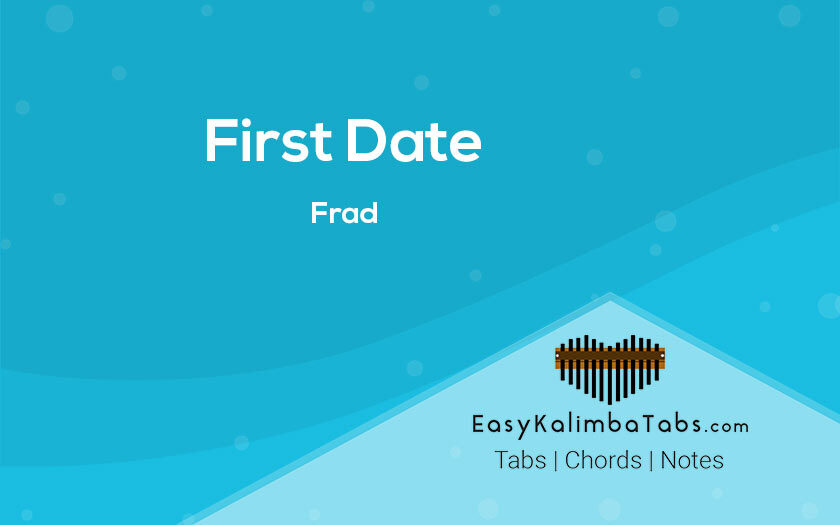 First Date Kalimba Tabs and Chords