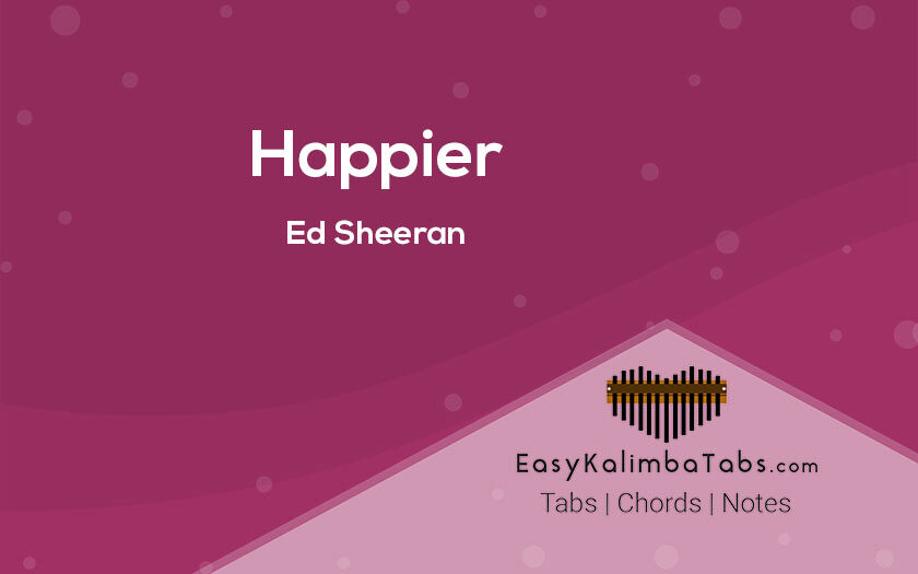 Happier Kalimba Tabs and Chords by Ed Sheeran