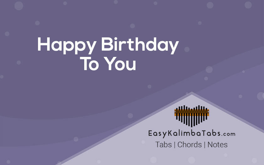 Happy Birthday To You Kalimba Tabs and Chords