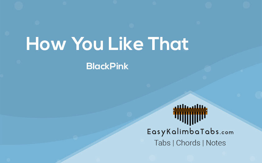How You Like That Kalimba Tabs and Chords by BlackPink