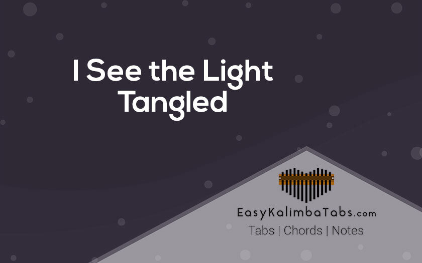 I See the Light Kalimba Tabs and Chords