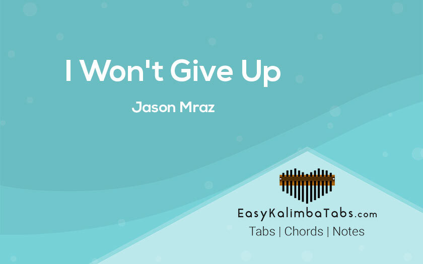 I would not Give Up Kalimba Tabs and Chords by Jason Mraz