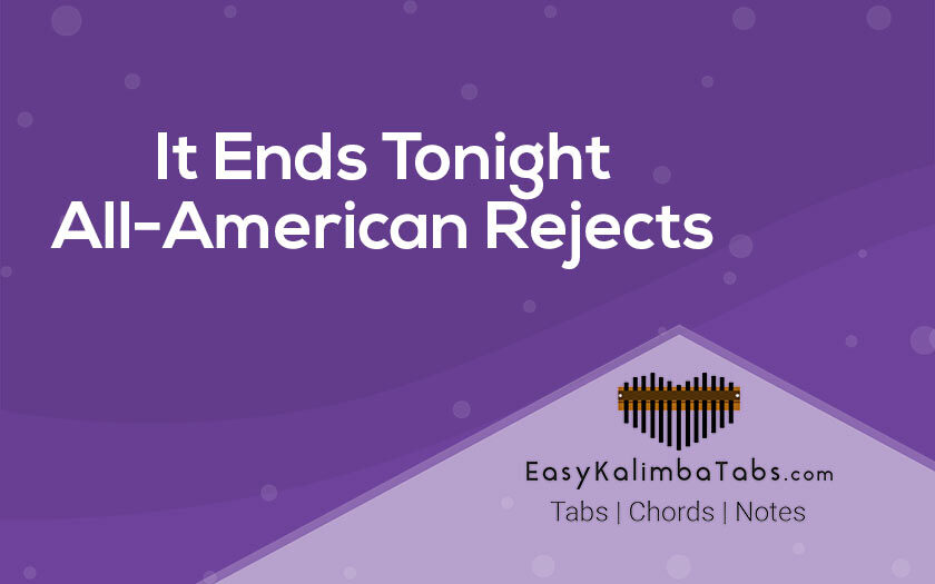 It Ends Tonight Kalimba Tabs and Chords - All-American Rejects