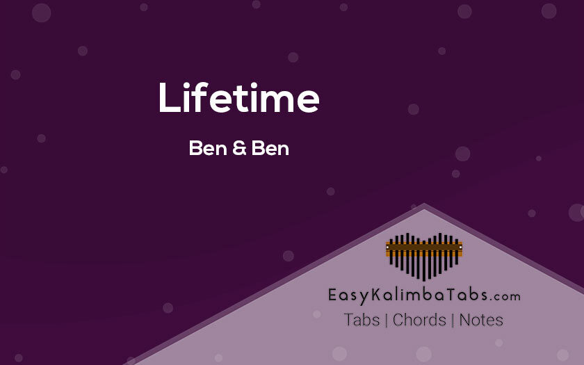 Lifetime Kalimba Tabs and Chords by Ben