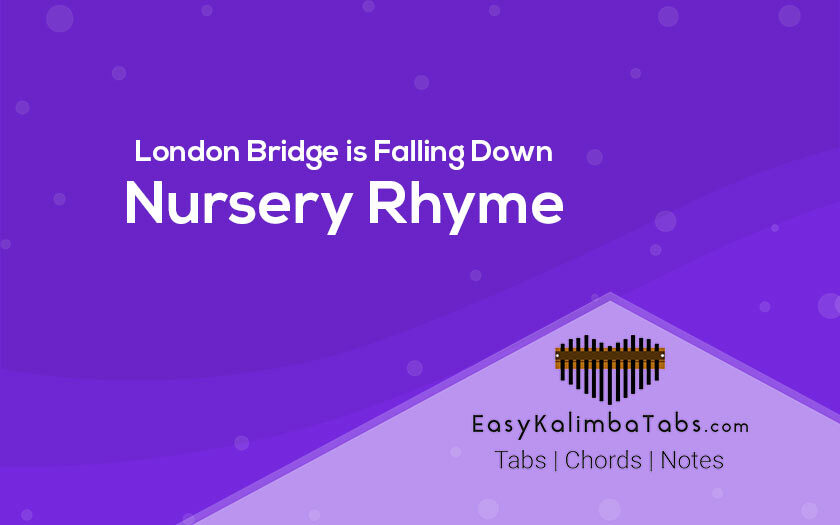 London Bridge is Falling Down Kalimba Tabs and Chords - Nursery Rhyme