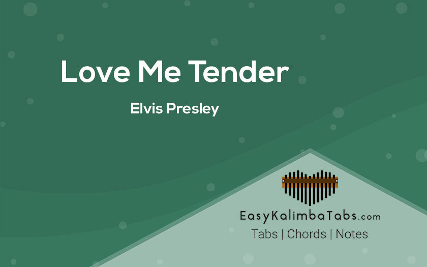 Love Me Tender Kalimba Tabs and Chords