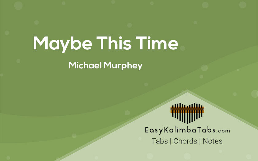 Maybe This Time Kalimba Tabs and Chords by Michael Murphey