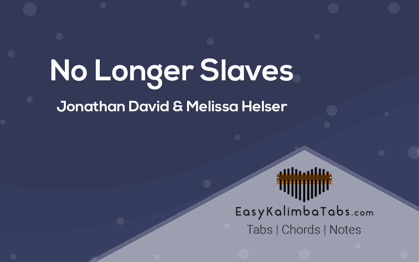 No Longer Slaves Kalimba Tabs and Chords
