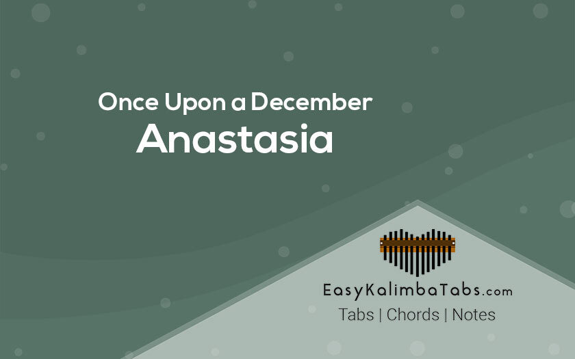 Once Upon a December Kalimba Tabs and Chords - Anastasia
