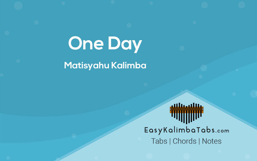One Day By Matisyahu Kalimba Tabs and Chords